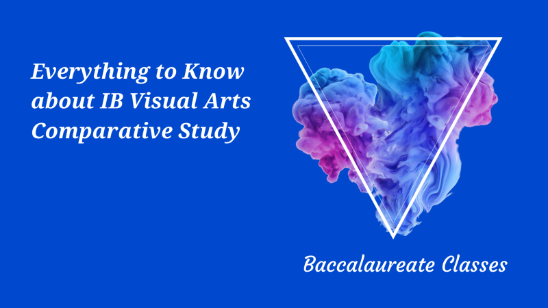 Everything to Know about IB Visual Arts Comparative Study