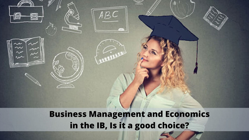 Business management and Economics in the IB, Is it a good choice?
