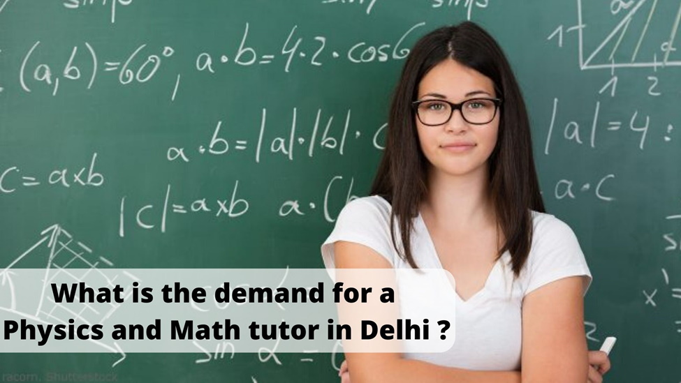 What is the demand for a physics and math tutor in Delhi?